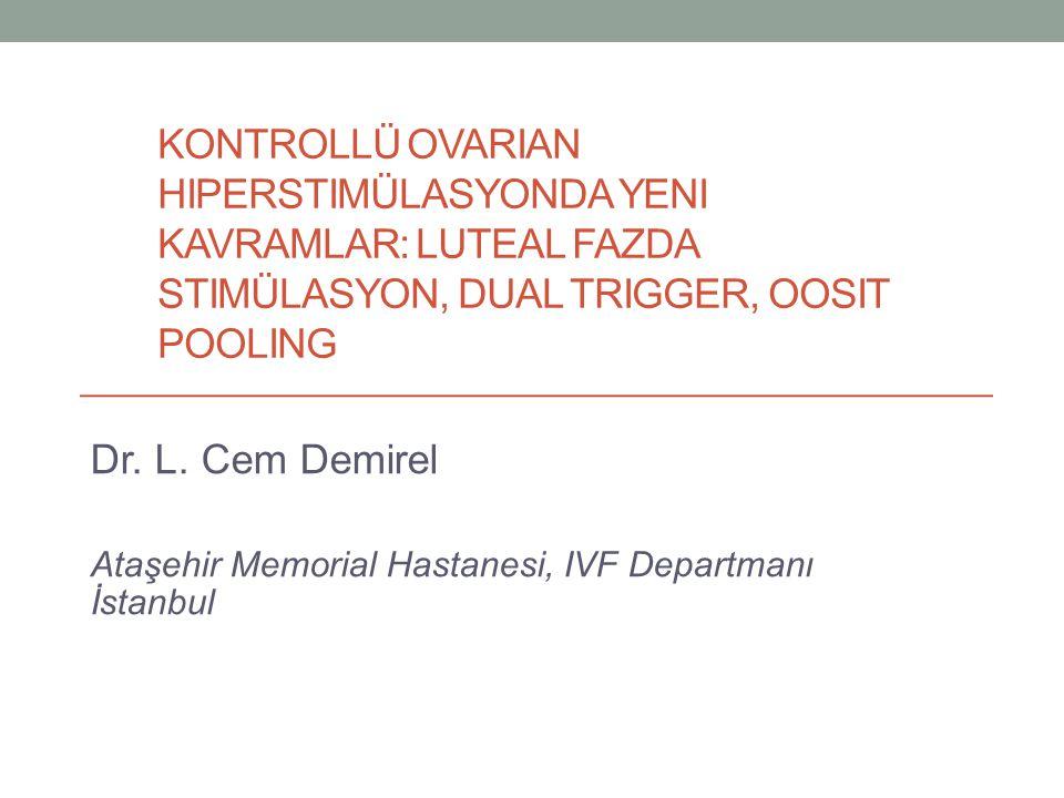 Kontrollü ovarian hiperstimülasyonda yeni kavramlar: Luteal fazda stimülasyon, dual trigger, oosit pooling