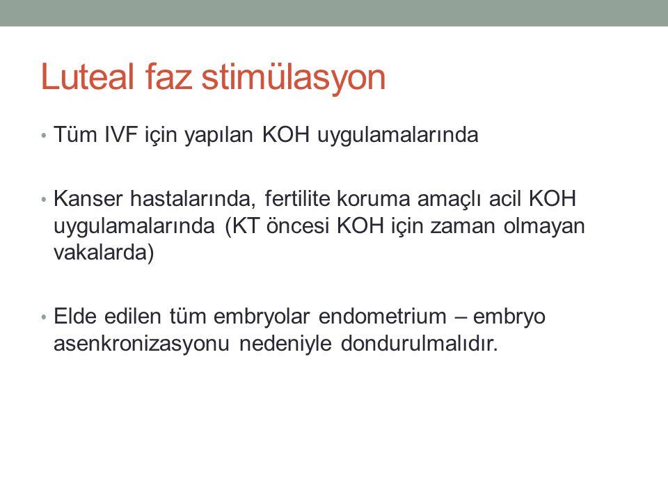 Luteal faz stimülasyon