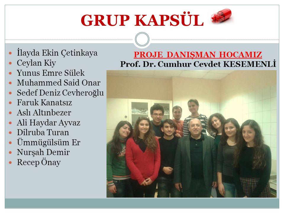 PROJE DANIŞMAN HOCAMIZ Prof. Dr. Cumhur Cevdet KESEMENLİ
