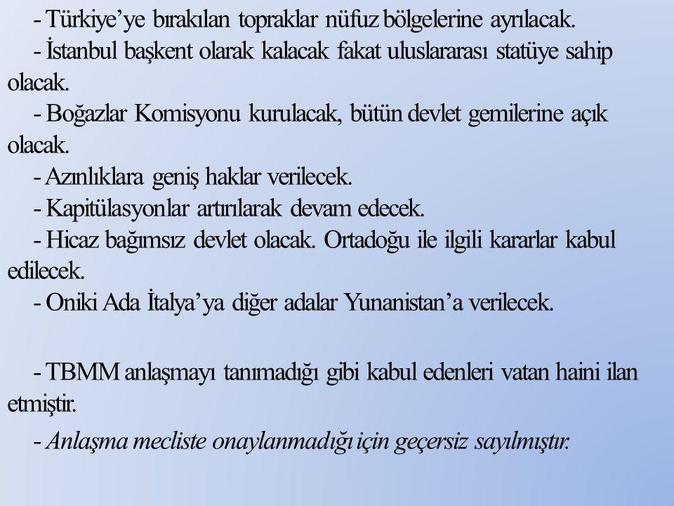 - Türkiye'ye bırakılan topraklar nüfuz bölgelerine ayrılacak