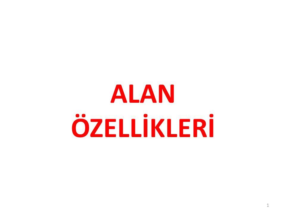 ALAN ÖZELLİKLERİ