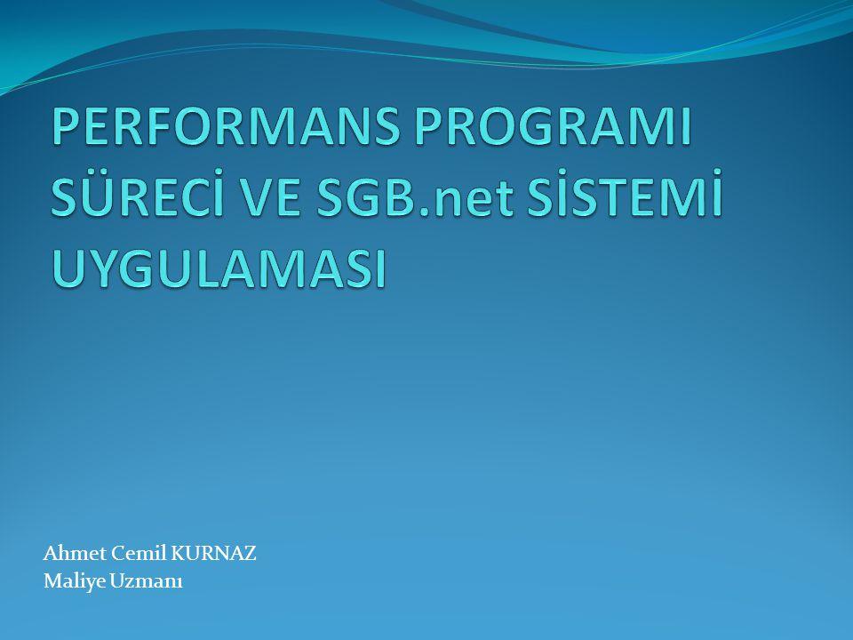 PERFORMANS PROGRAMI SÜRECİ VE SGB.net SİSTEMİ UYGULAMASI