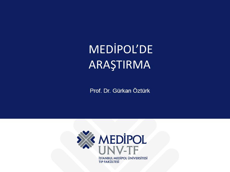 MEDİPOL'DE ARAŞTIRMA Prof. Dr. Gürkan Öztürk