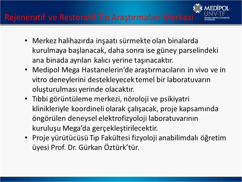 Rejeneratif ve Restoratif Tıp Araştırmaları Merkezi