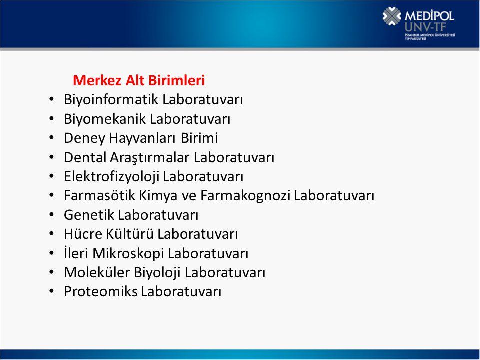 Merkez Alt Birimleri Biyoinformatik Laboratuvarı. Biyomekanik Laboratuvarı. Deney Hayvanları Birimi.
