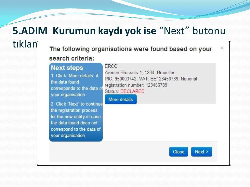 5.ADIM Kurumun kaydı yok ise Next butonu tıklanır.
