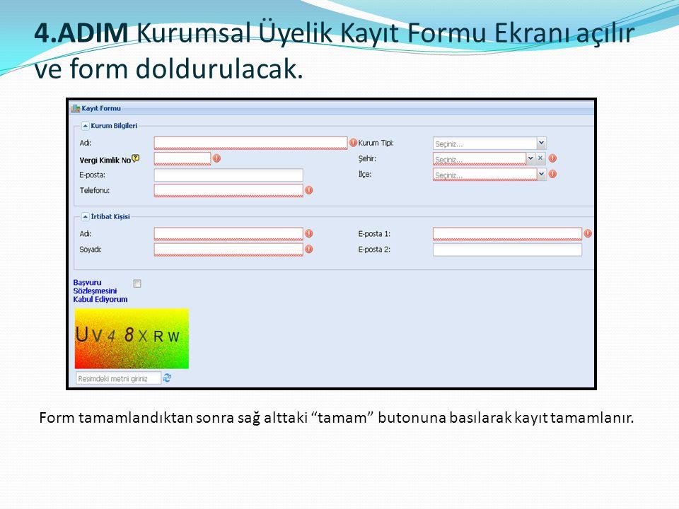 4.ADIM Kurumsal Üyelik Kayıt Formu Ekranı açılır ve form doldurulacak.