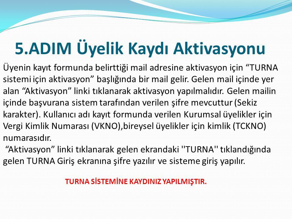 5.ADIM Üyelik Kaydı Aktivasyonu