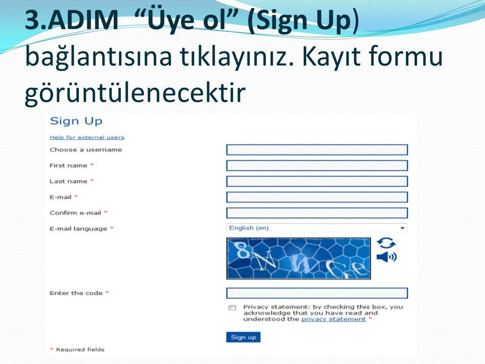 3. ADIM Üye ol (Sign Up) bağlantısına tıklayınız