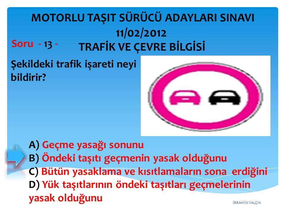 11/02/2012 MOTORLU TAŞIT SÜRÜCÜ ADAYLARI SINAVI