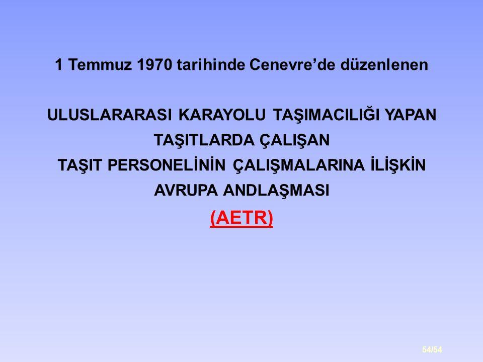 (AETR) 1 Temmuz 1970 tarihinde Cenevre'de düzenlenen