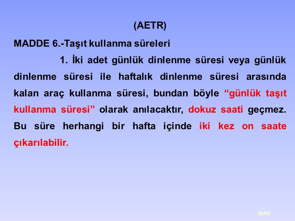 (AETR) MADDE 6.-Taşıt kullanma süreleri.