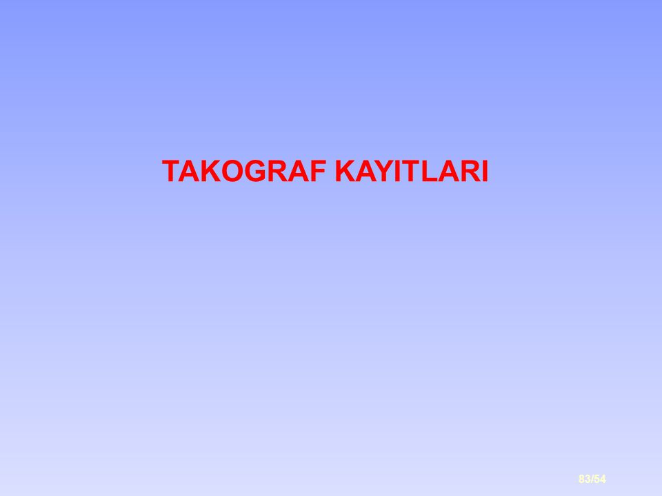 TAKOGRAF KAYITLARI