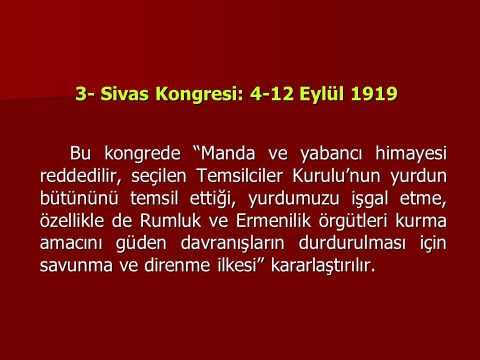 3- Sivas Kongresi: 4-12 Eylül 1919