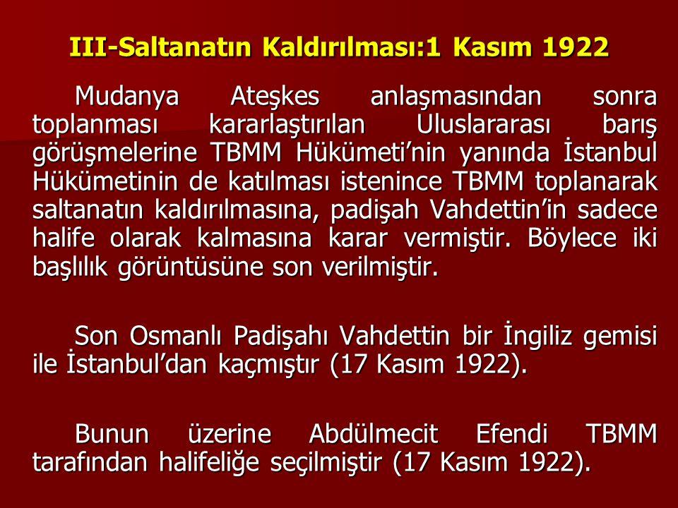 III-Saltanatın Kaldırılması:1 Kasım 1922