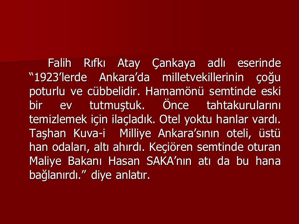 Falih Rıfkı Atay Çankaya adlı eserinde 1923'lerde Ankara'da milletvekillerinin çoğu poturlu ve cübbelidir.