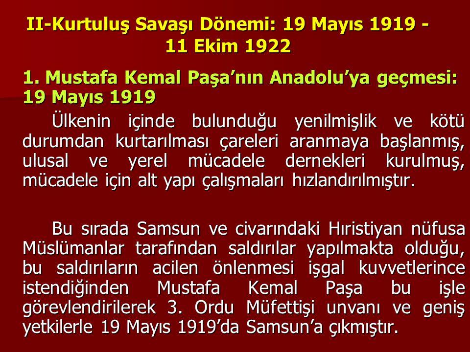 II-Kurtuluş Savaşı Dönemi: 19 Mayıs 1919 - 11 Ekim 1922
