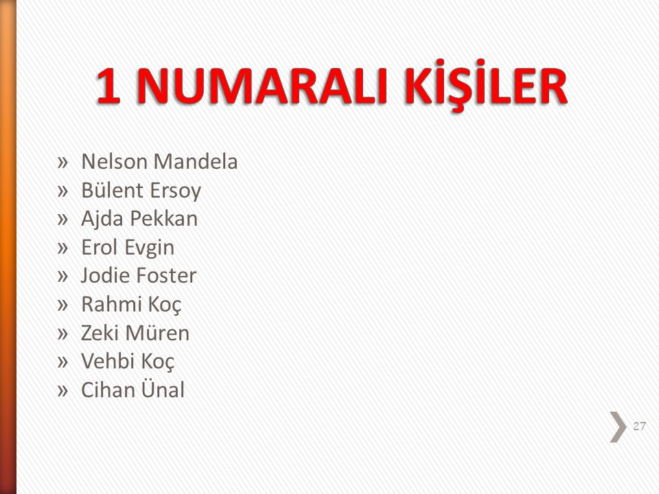 1 NUMARALI KİŞİLER Nelson Mandela Bülent Ersoy Ajda Pekkan Erol Evgin