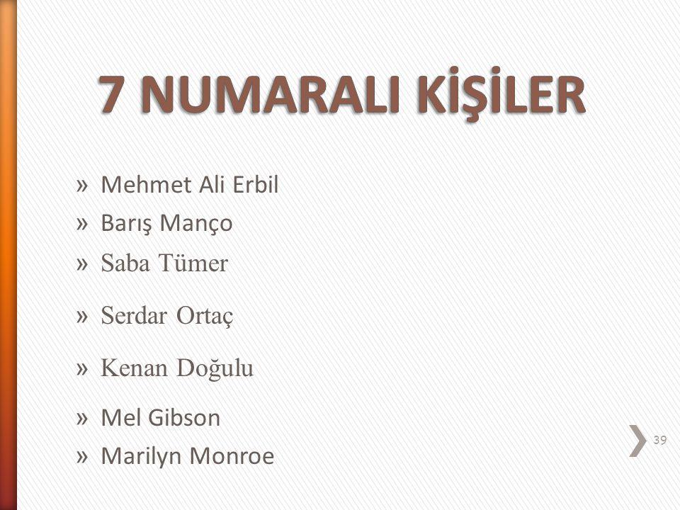 7 NUMARALI KİŞİLER Mehmet Ali Erbil Barış Manço Saba Tümer