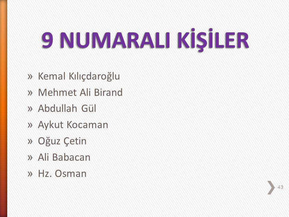 9 NUMARALI KİŞİLER Kemal Kılıçdaroğlu Mehmet Ali Birand Abdullah Gül