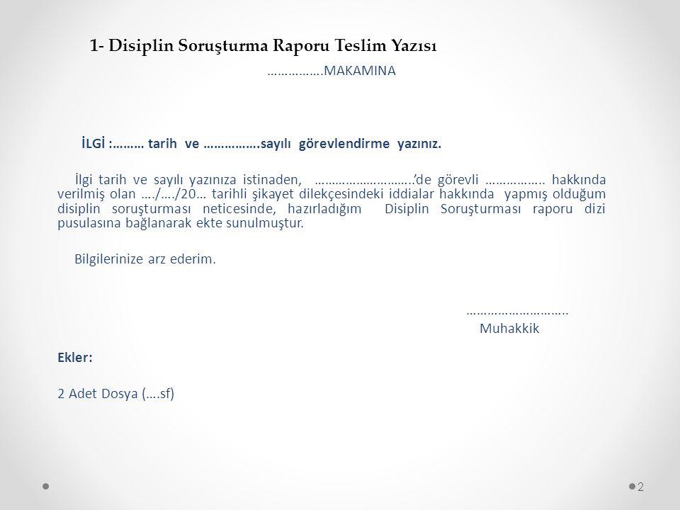 1- Disiplin Soruşturma Raporu Teslim Yazısı