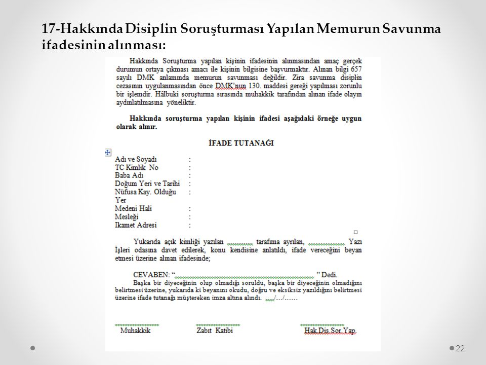 17-Hakkında Disiplin Soruşturması Yapılan Memurun Savunma ifadesinin alınması: