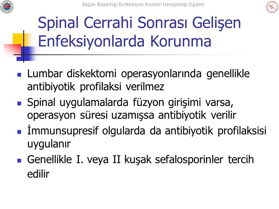 Spinal Cerrahi Sonrası Gelişen Enfeksiyonlarda Korunma