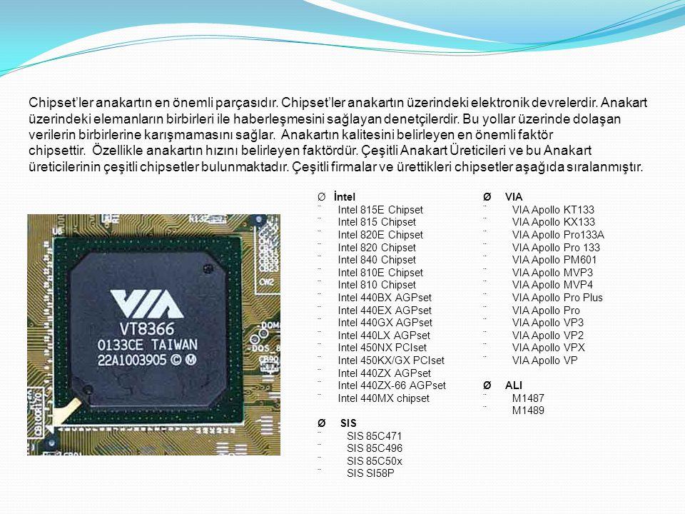Chipset'ler anakartın en önemli parçasıdır