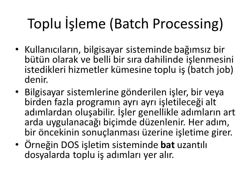 Toplu İşleme (Batch Processing)