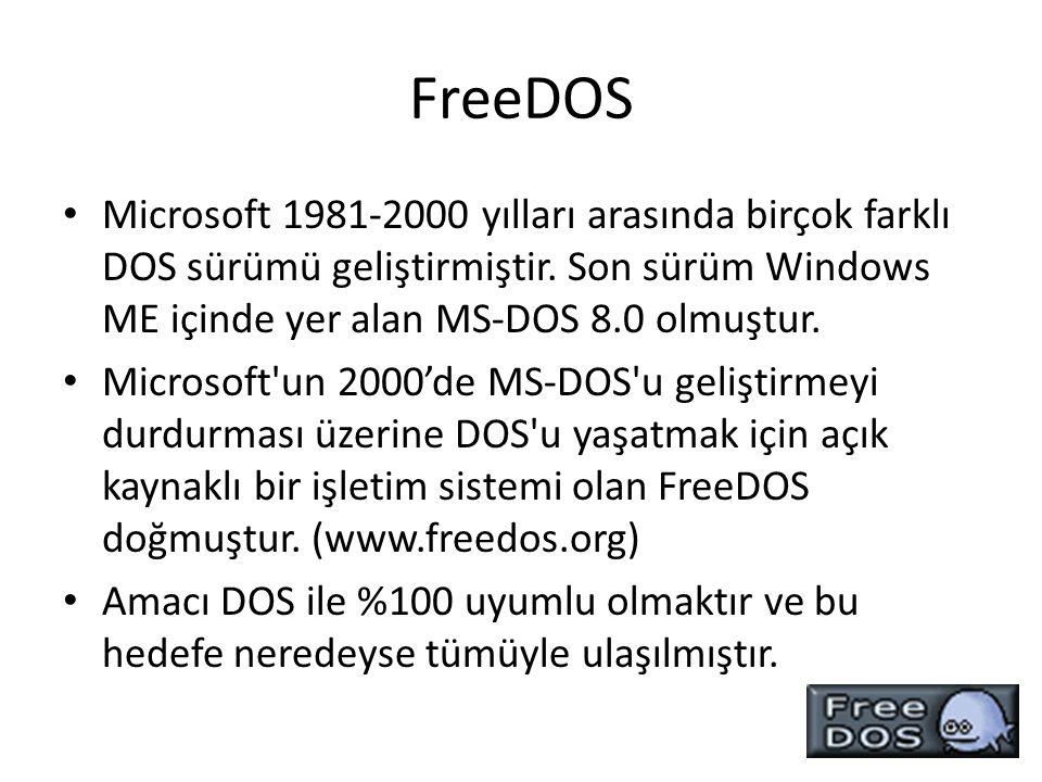 FreeDOS Microsoft 1981-2000 yılları arasında birçok farklı DOS sürümü geliştirmiştir. Son sürüm Windows ME içinde yer alan MS-DOS 8.0 olmuştur.