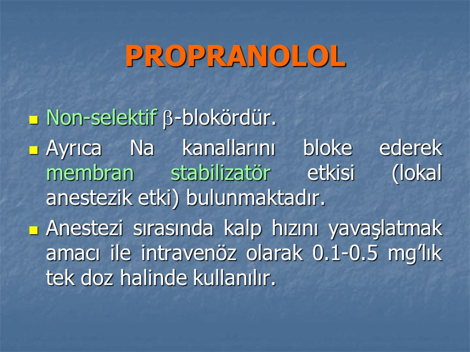 PROPRANOLOL Non-selektif -blokördür.