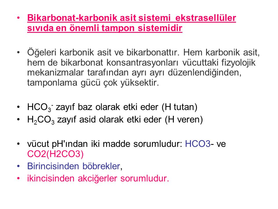 Bikarbonat-karbonik asit sistemi ekstrasellüler sıvıda en önemli tampon sistemidir