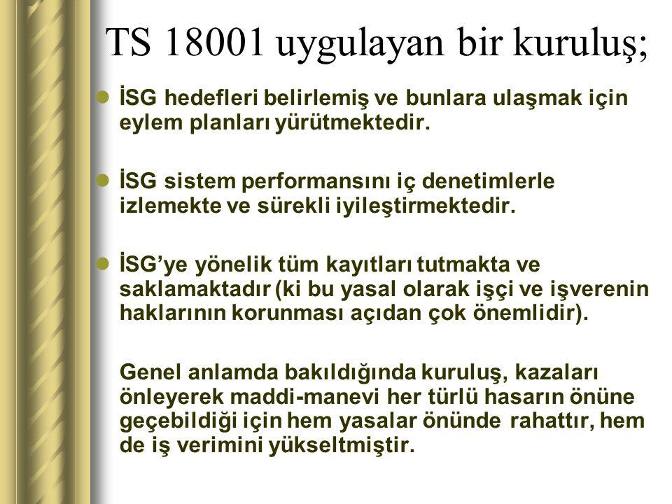 TS 18001 uygulayan bir kuruluş;