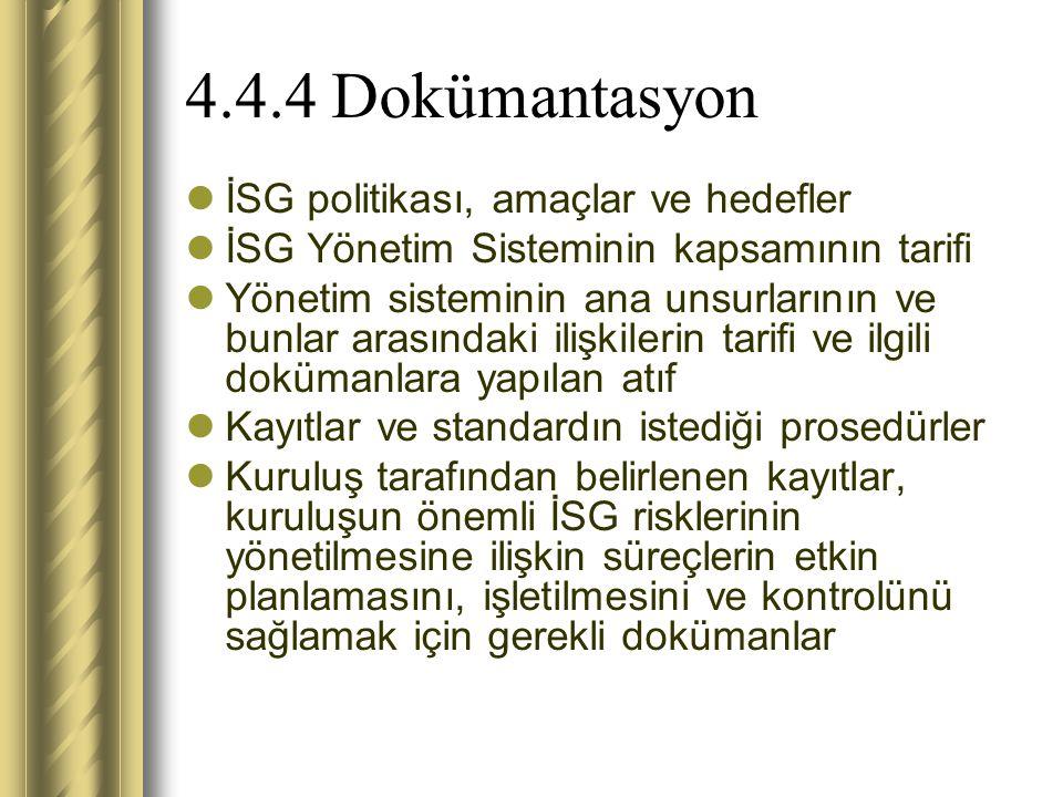 4.4.4 Dokümantasyon İSG politikası, amaçlar ve hedefler