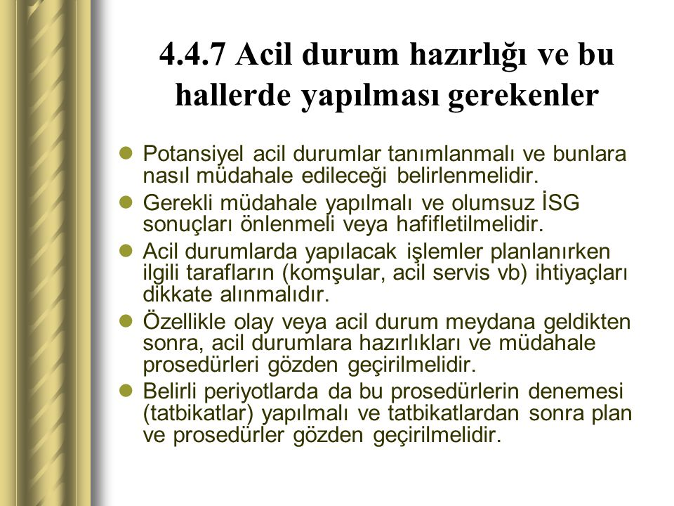 4.4.7 Acil durum hazırlığı ve bu hallerde yapılması gerekenler