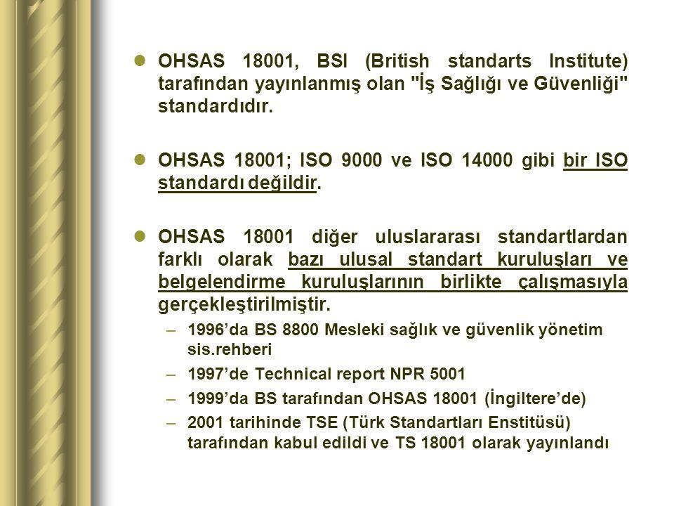 OHSAS 18001; ISO 9000 ve ISO 14000 gibi bir ISO standardı değildir.