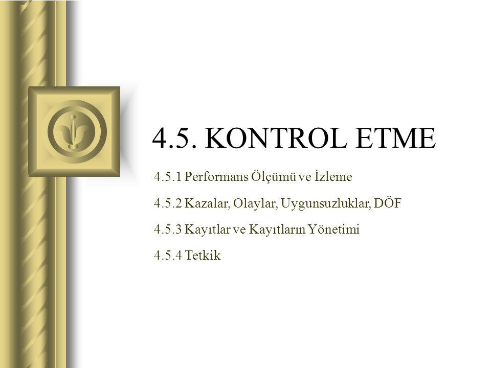4.5. KONTROL ETME 4.5.1 Performans Ölçümü ve İzleme