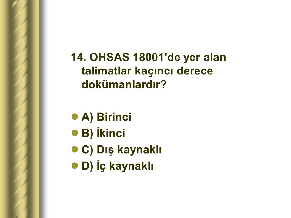 14. OHSAS 18001 de yer alan talimatlar kaçıncı derece dokümanlardır