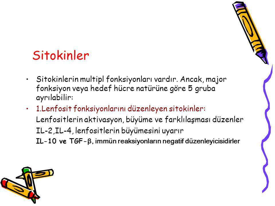 Sitokinler Sitokinlerin multipl fonksiyonları vardır. Ancak, major fonksiyon veya hedef hücre natürüne göre 5 gruba ayrılabilir: