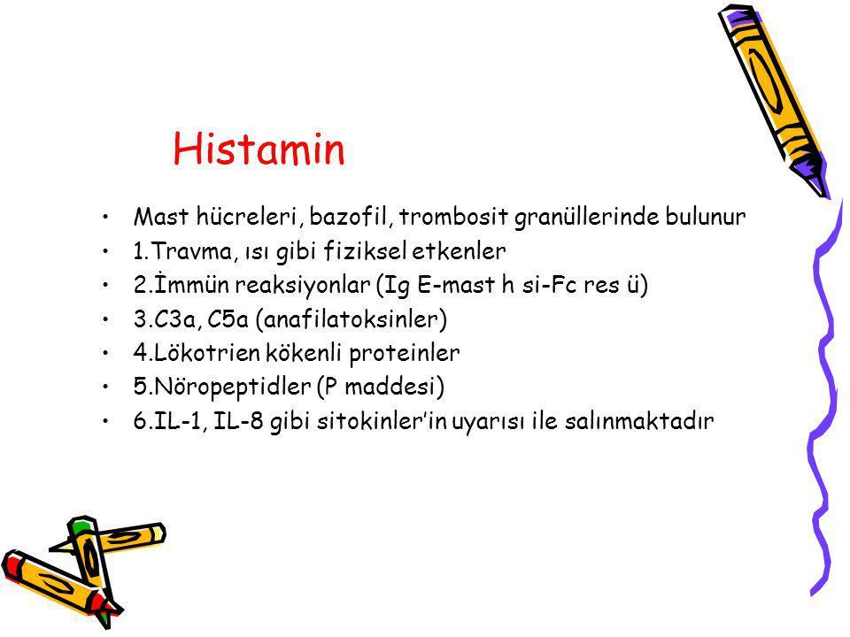Histamin Mast hücreleri, bazofil, trombosit granüllerinde bulunur