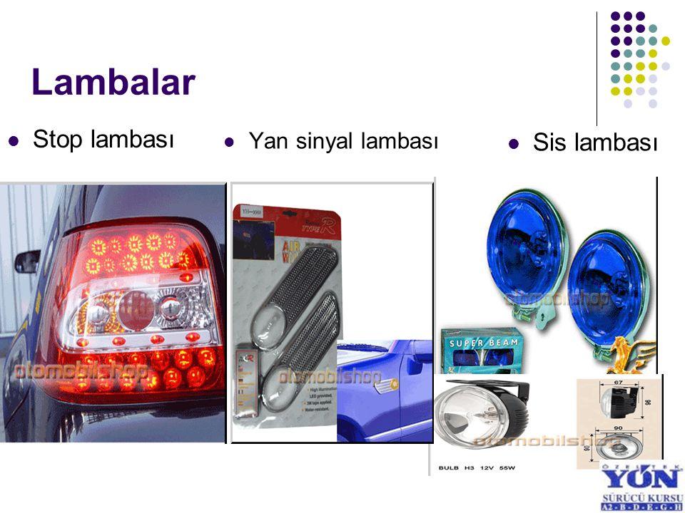 Lambalar Stop lambası Yan sinyal lambası Sis lambası