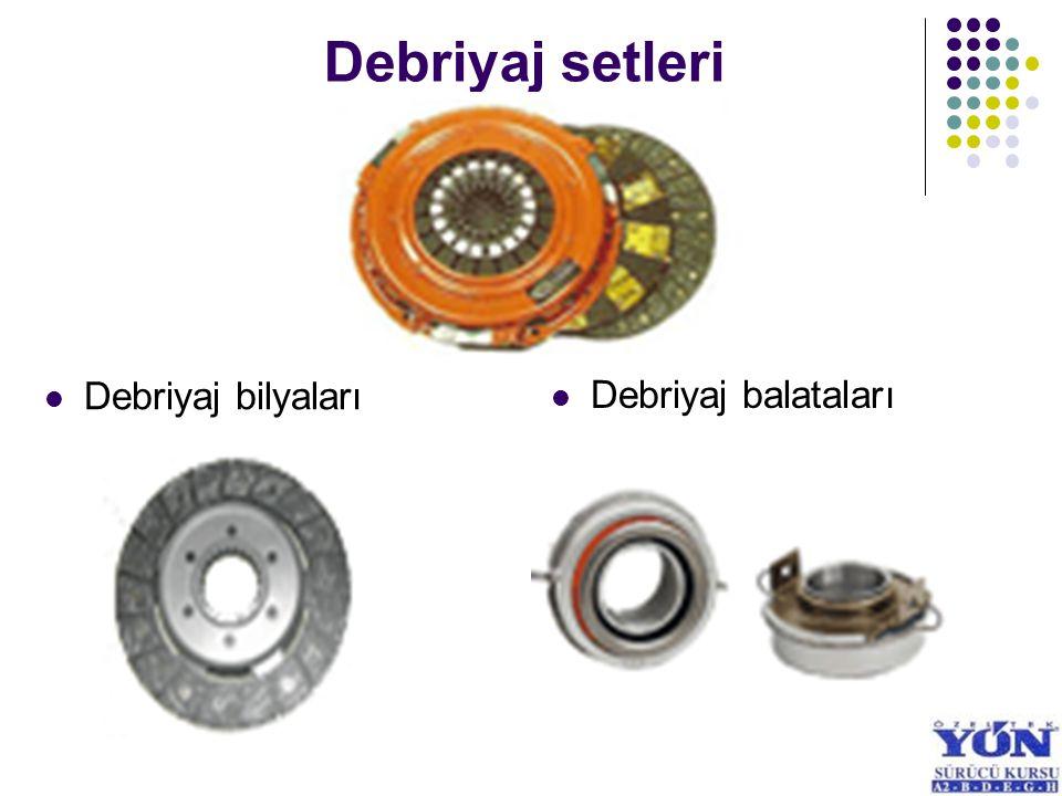 Debriyaj setleri Debriyaj bilyaları Debriyaj balataları