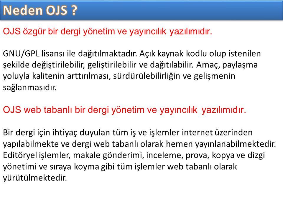 Neden OJS OJS özgür bir dergi yönetim ve yayıncılık yazılımıdır.