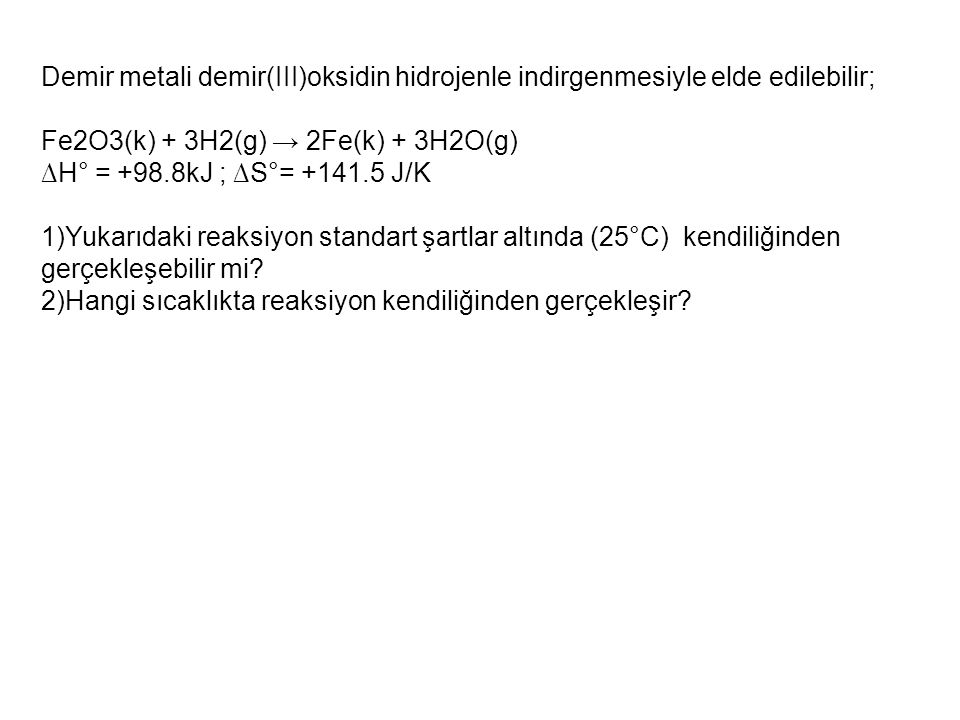 Demir metali demir(III)oksidin hidrojenle indirgenmesiyle elde edilebilir;