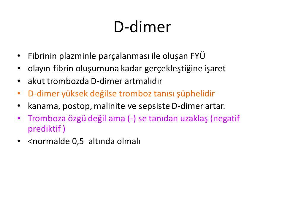 D-dimer Fibrinin plazminle parçalanması ile oluşan FYÜ