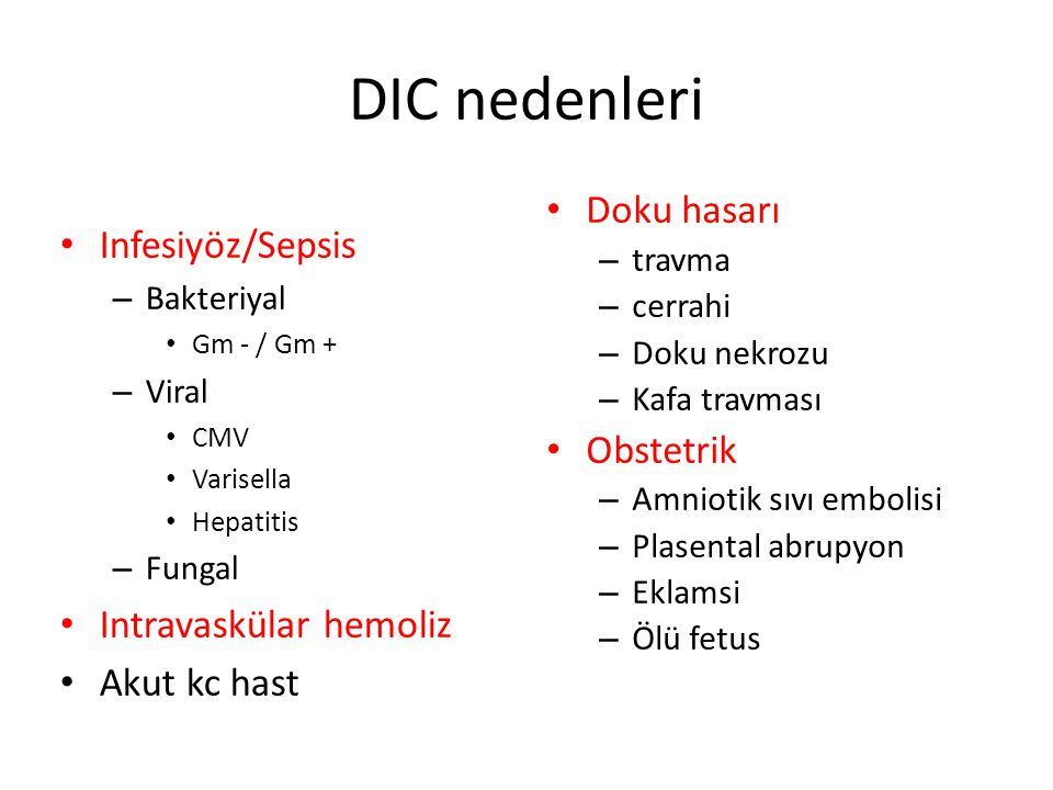 DIC nedenleri Doku hasarı Infesiyöz/Sepsis Obstetrik