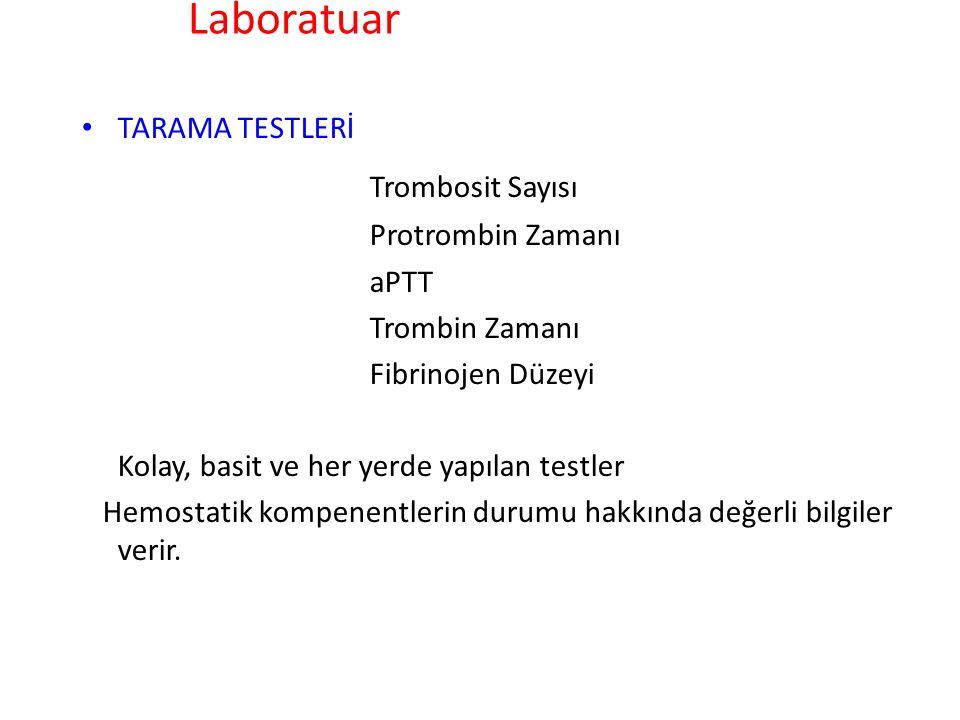 Laboratuar Trombosit Sayısı TARAMA TESTLERİ Protrombin Zamanı aPTT