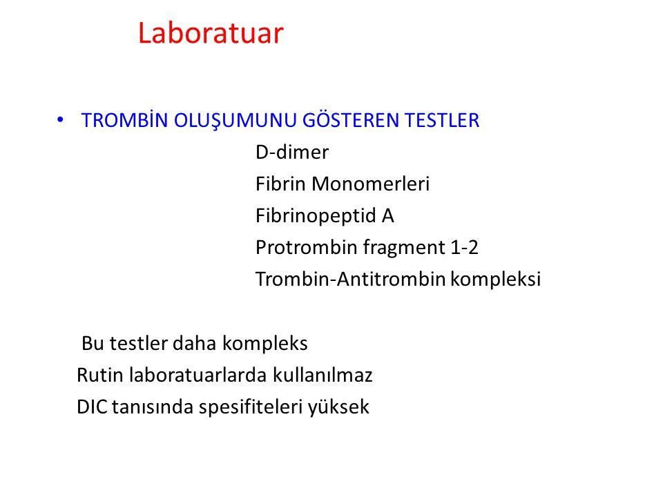 Laboratuar TROMBİN OLUŞUMUNU GÖSTEREN TESTLER D-dimer