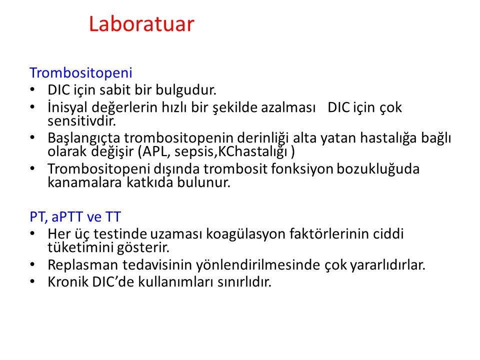 Laboratuar Trombositopeni DIC için sabit bir bulgudur.