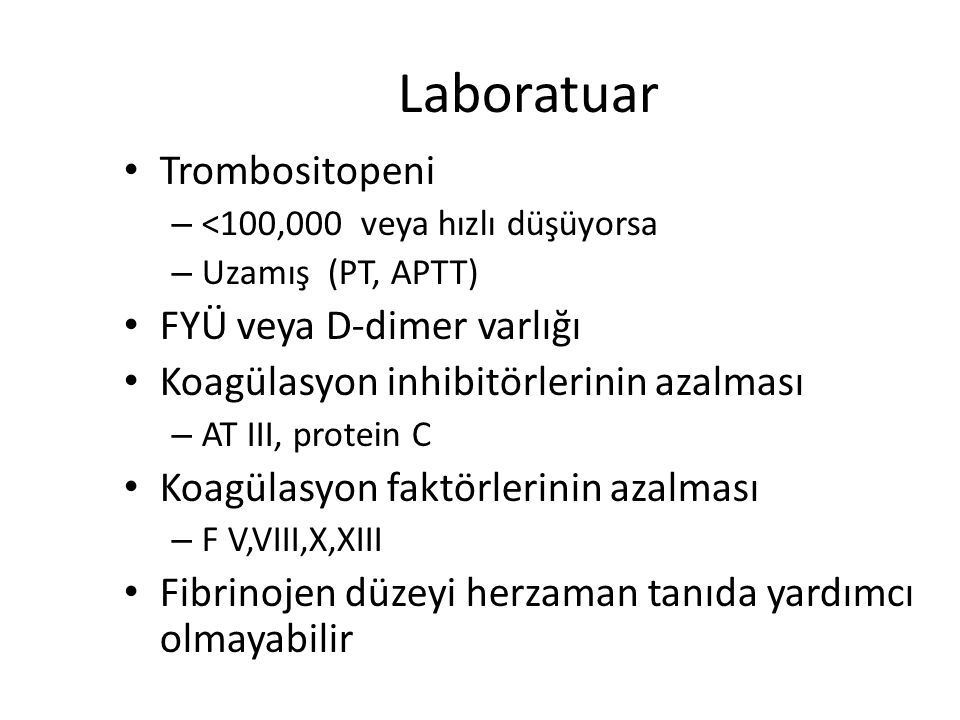 Laboratuar Trombositopeni FYÜ veya D-dimer varlığı